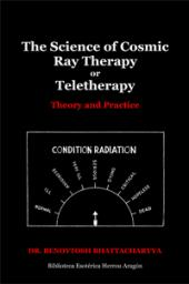 The Science of Cosmic Ray Therapy or Teletherapy | Bhattacharyya, Benoytosh