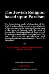 The Jewish Religion based upon Parsism | Cama, K. R.
