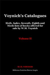 Voynich's Catalogues. Volume II: Sixth, Seventh, Eighth, Ninth and Index to the first Six lists of books offered for sale by W.M. Voynich | Voynich, W.M.