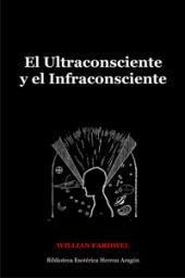El Ultraconsciente y el Infraconsciente | Fardwel, Willian
