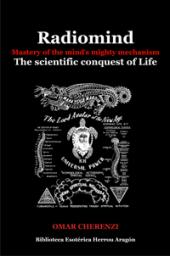 Radiomind. Mastery of the mind's mighty mechanism. The scientific conquest of Life  | Cherenzi, Omar
